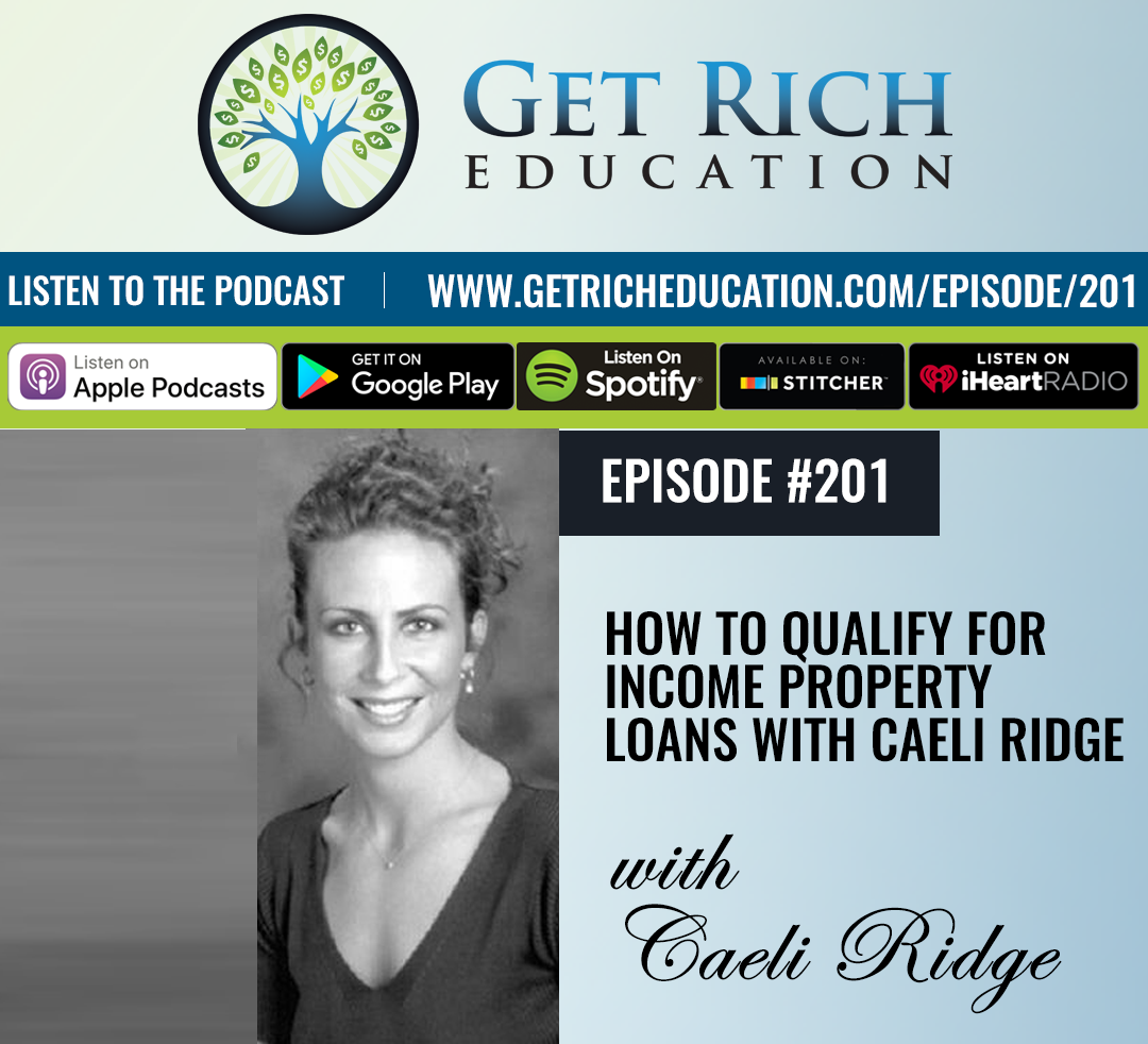 201: How To Qualify For Income Property Loans with Caeli Ridge