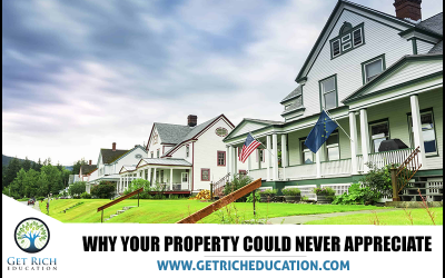 Why Your Property Could Never Appreciate