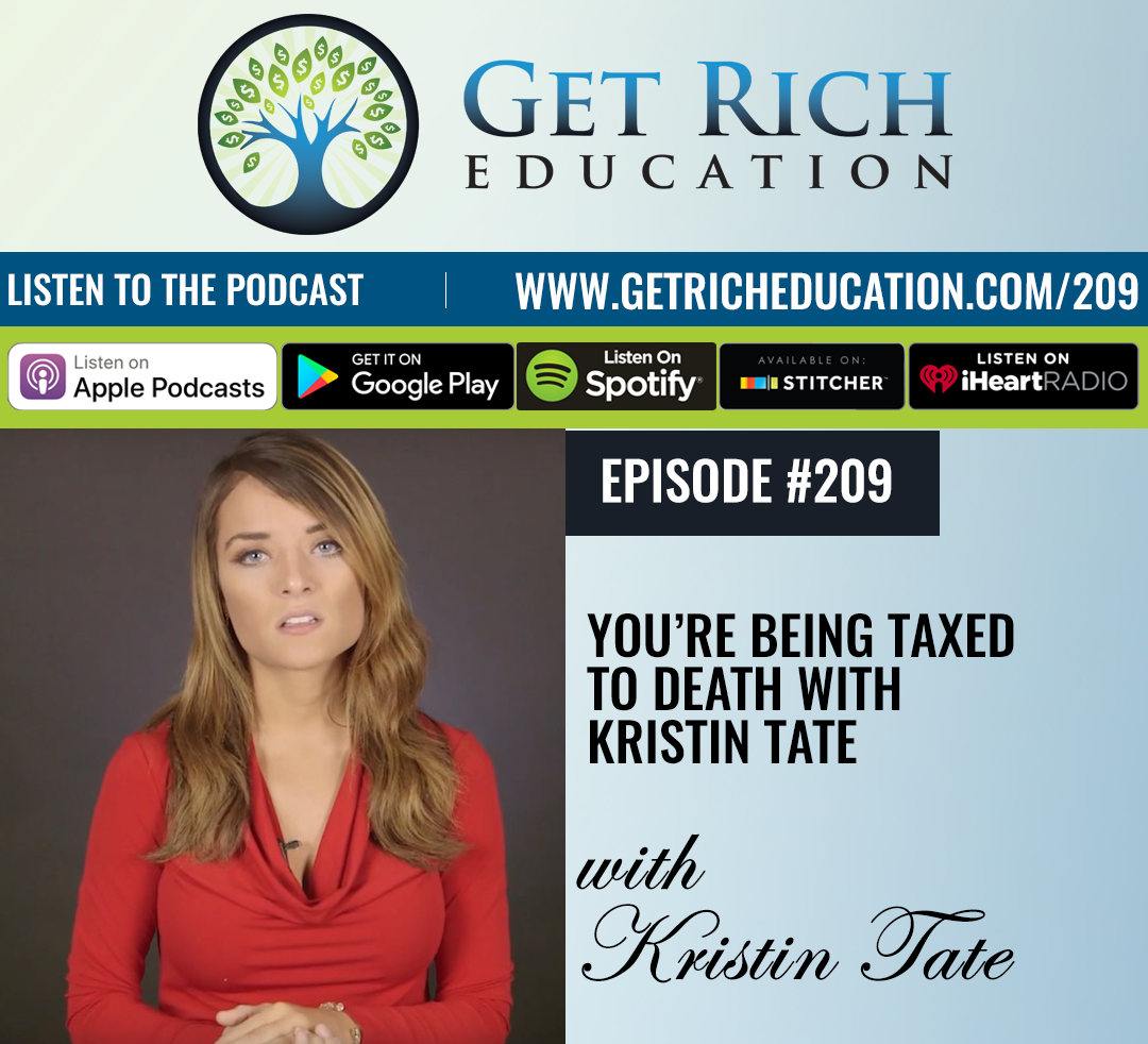 209: You're Being Taxed To Death with Kristin Tate - Get ...