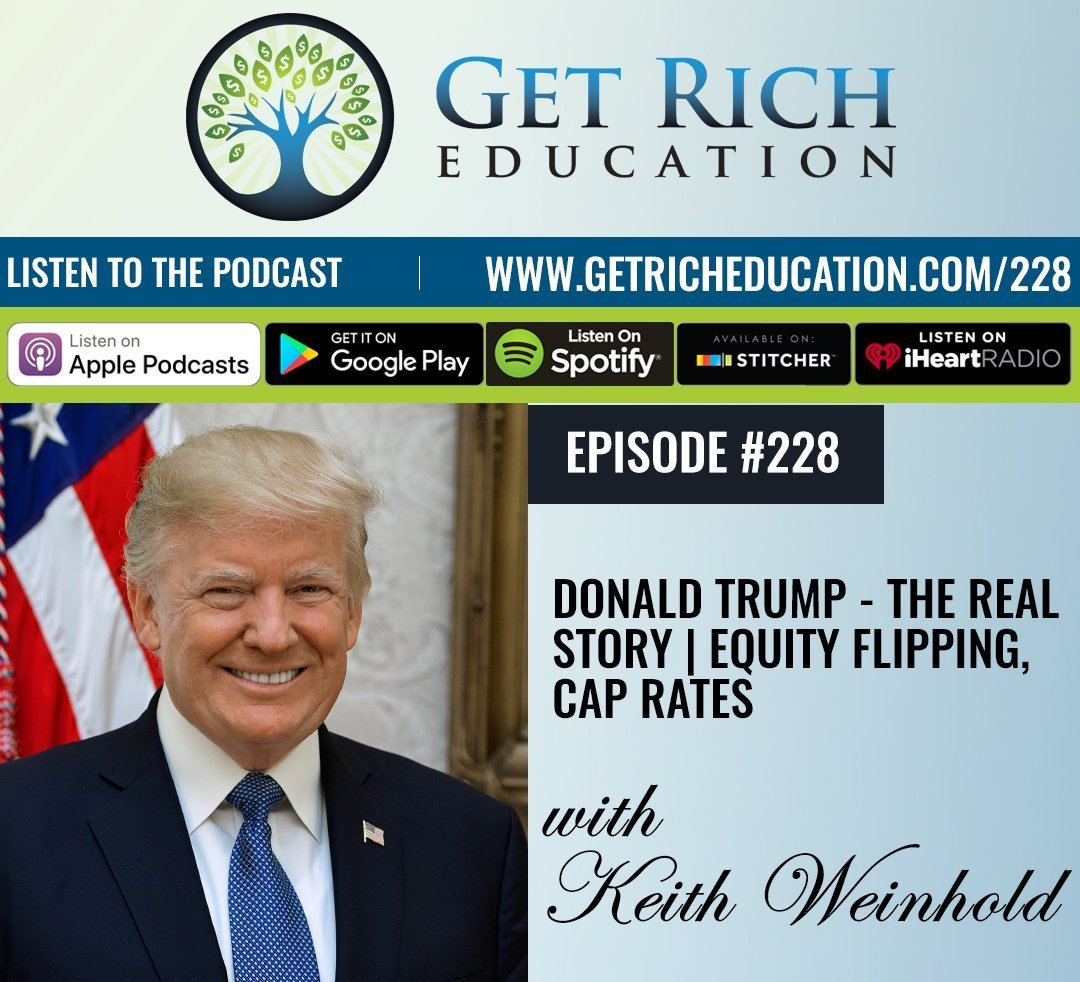 228: Donald Trump – The Real Story | Equity Flipping, Cap Rates