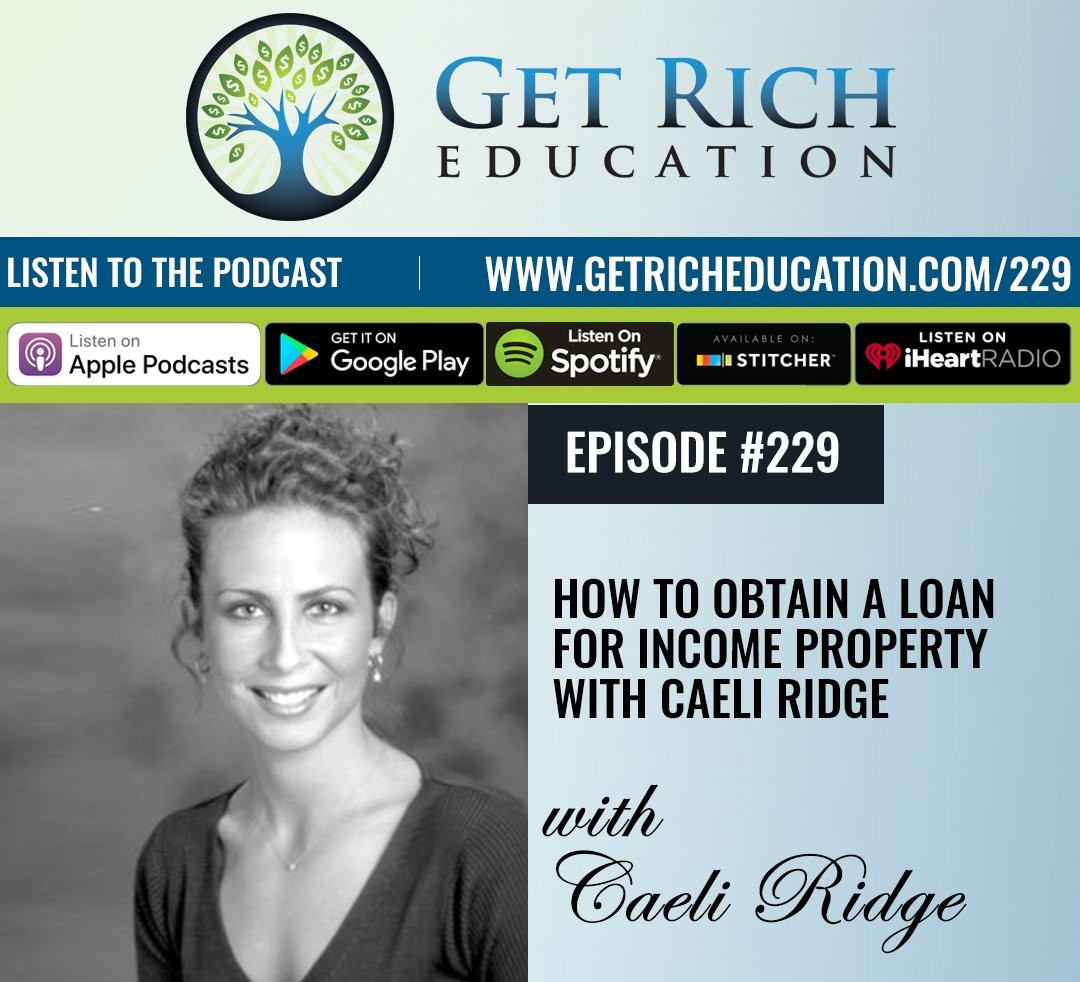 229: How To Obtain A Loan For Income Property with Caeli Ridge