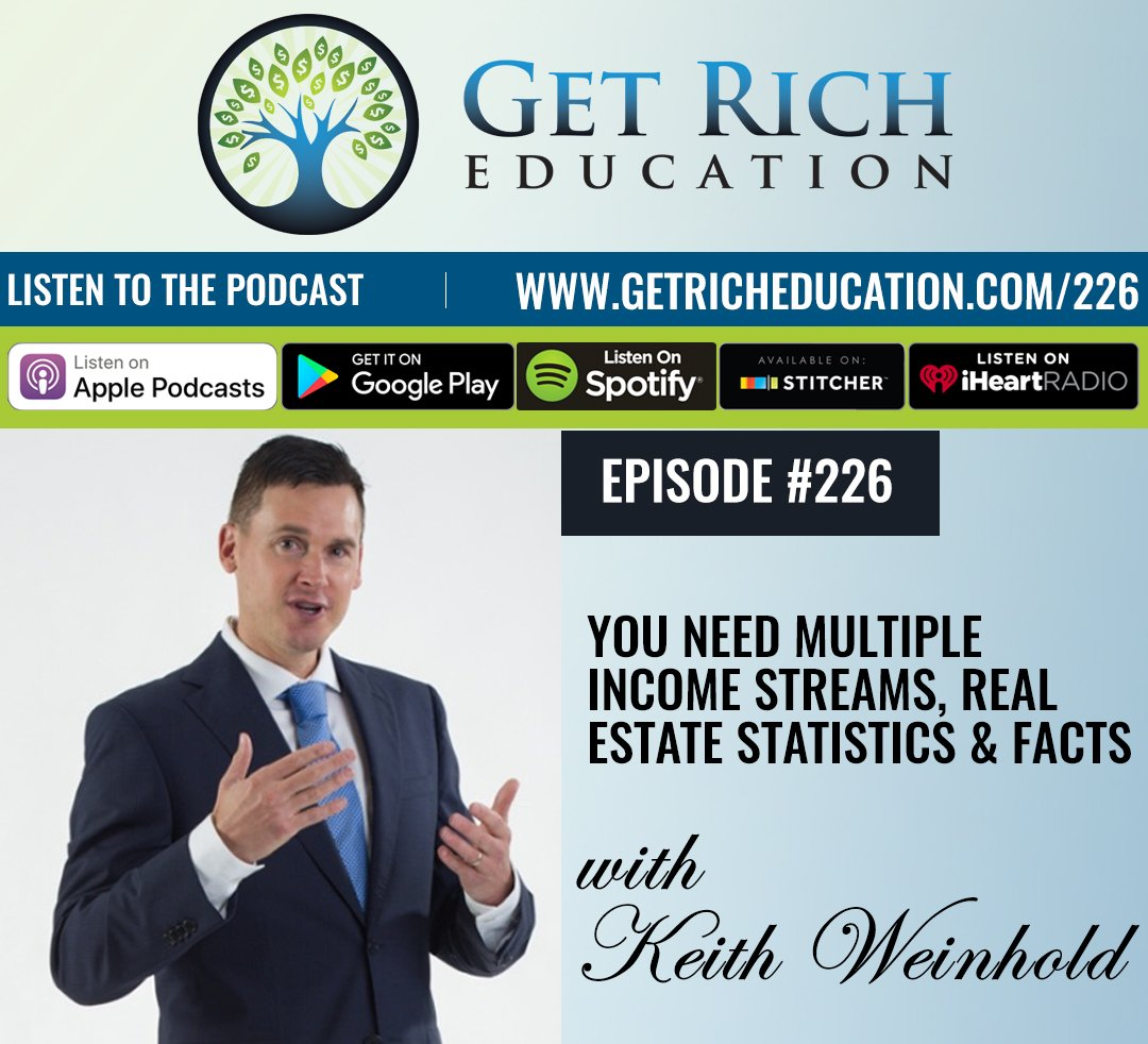 226: You Need Multiple Income Streams, Real Estate Statistics & Facts