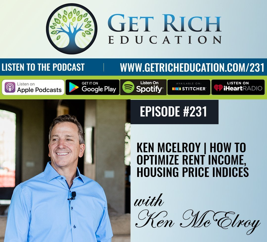 231: Ken McElroy | How To Optimize Rent Income, Housing Price Indices