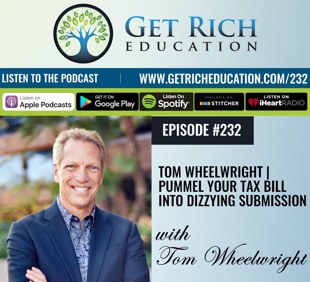 232: Tom Wheelwright | Pummel Your Tax Bill Into Dizzying Submission