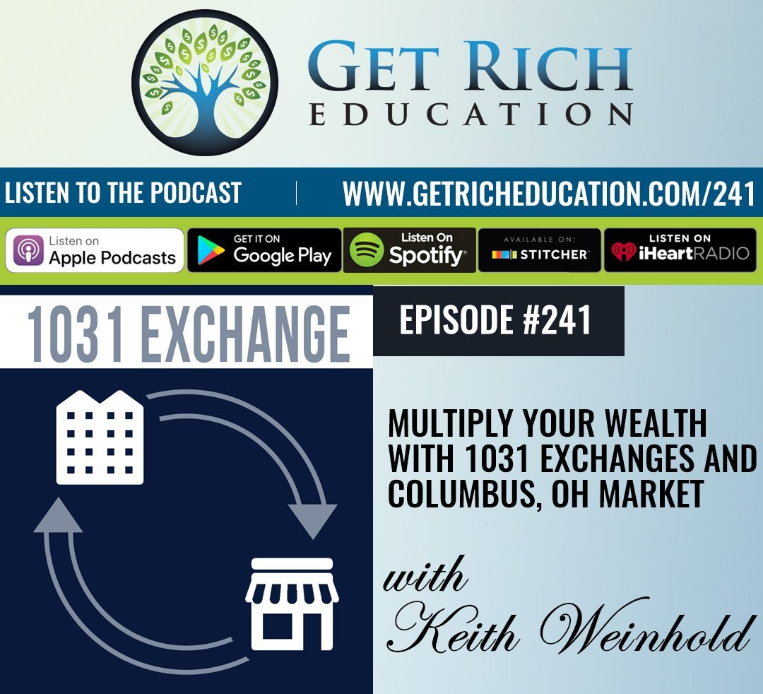 241: Multiply Your Wealth With 1031 Exchanges and Columbus, OH Market