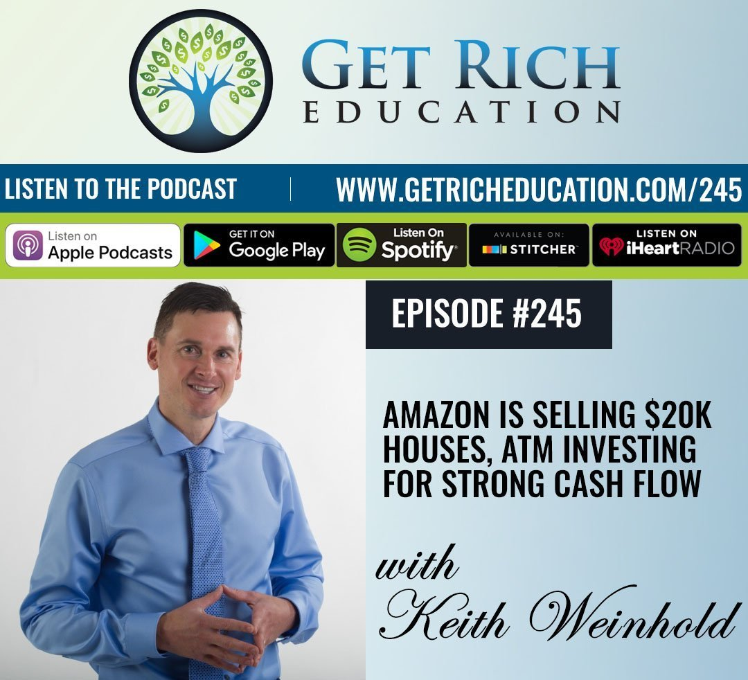 245: Amazon Is Selling $20K Houses, ATM Investing For Strong Cash Flow