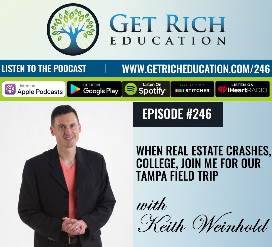 246: When Real Estate Crashes, College, Join Me For Our Tampa Field Trip