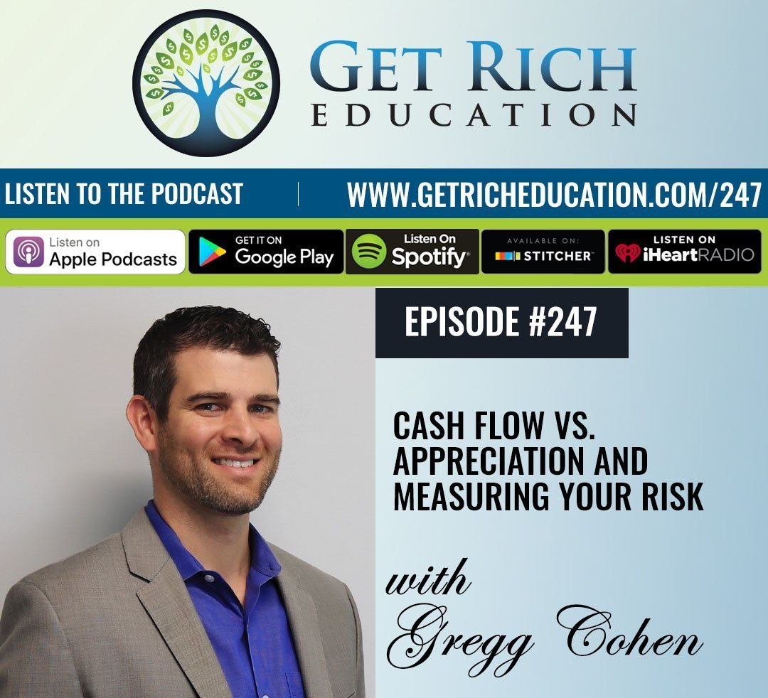 247: Cash Flow vs. Appreciation and Measuring Your Risk
