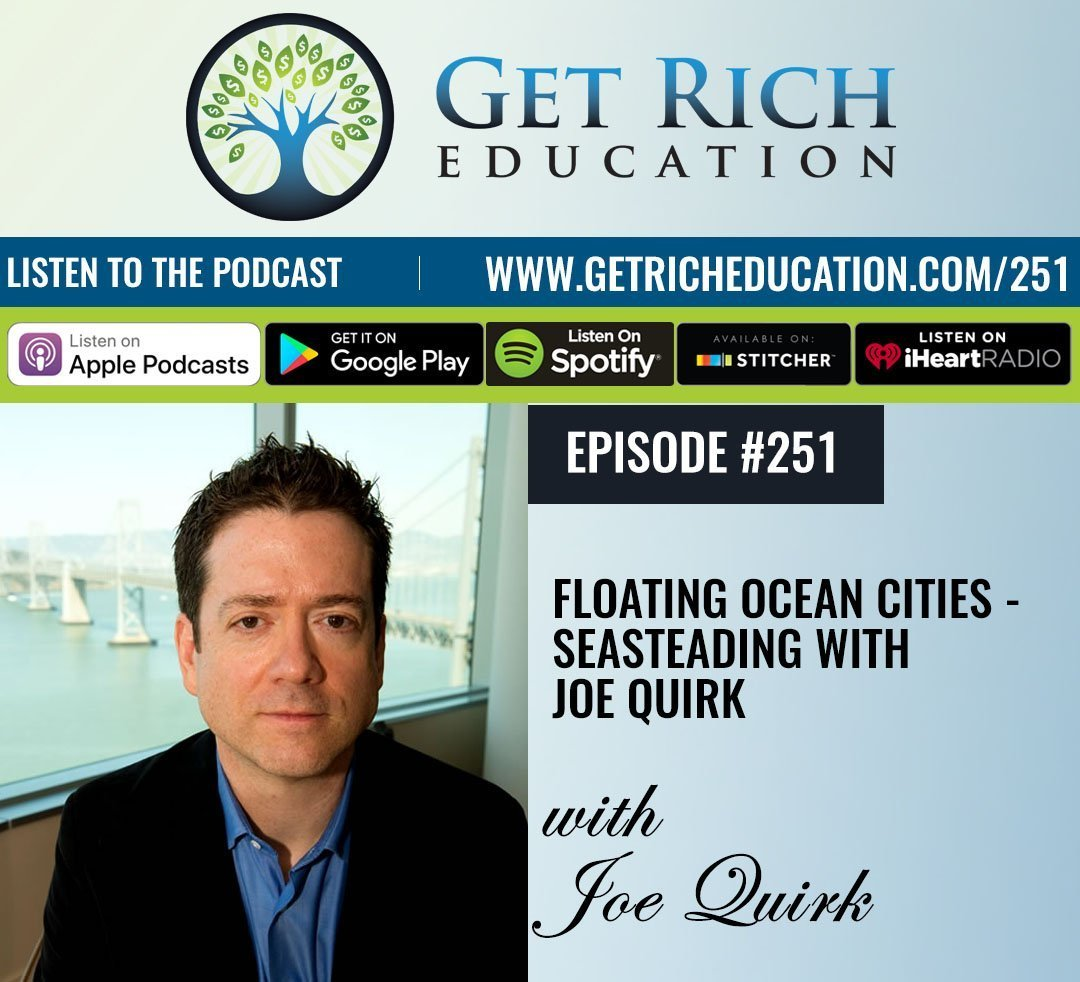 251: Floating Ocean Cities – Seasteading with Joe Quirk