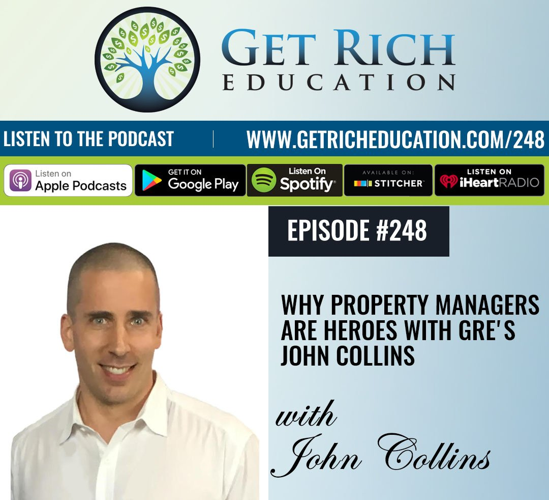 248: Why Property Managers Are Heroes with GRE's John Collins