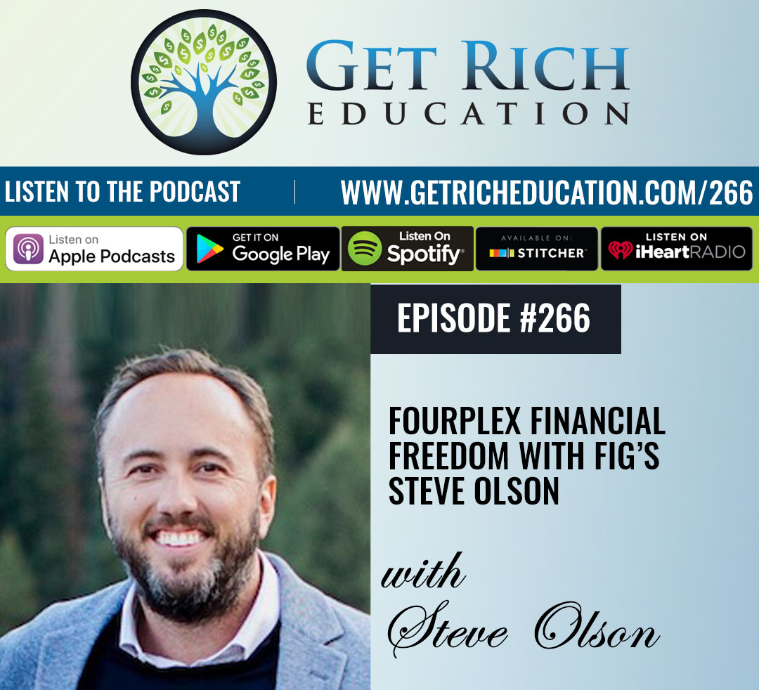 266: Fourplex Financial Freedom with FIG's Steve Olson