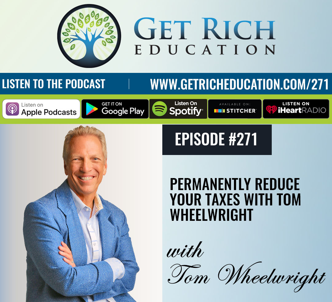 271: Permanently Reduce Your Taxes with Tom Wheelwright