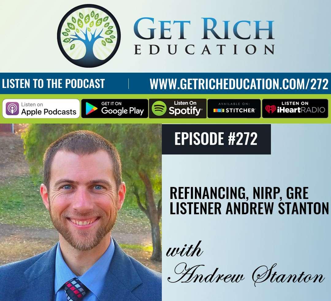 272: Refinancing, NIRP, GRE Listener Andrew Stanton