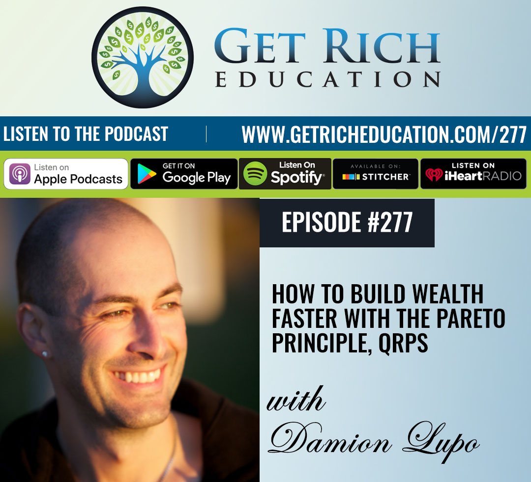 277: How To Build Wealth Faster with the Pareto Principle, QRPs