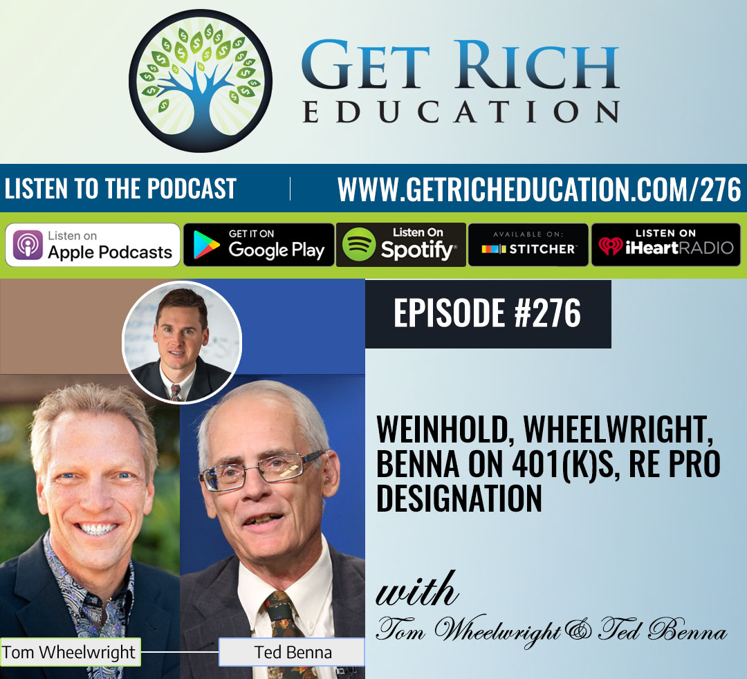 276: Weinhold, Wheelwright, Benna on 401(k)s, RE Pro Designation