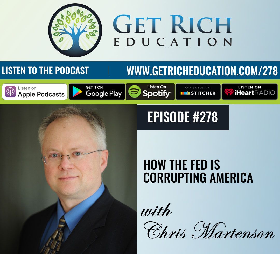 278: How The Fed Is Corrupting America with Dr. Chris Martenson
