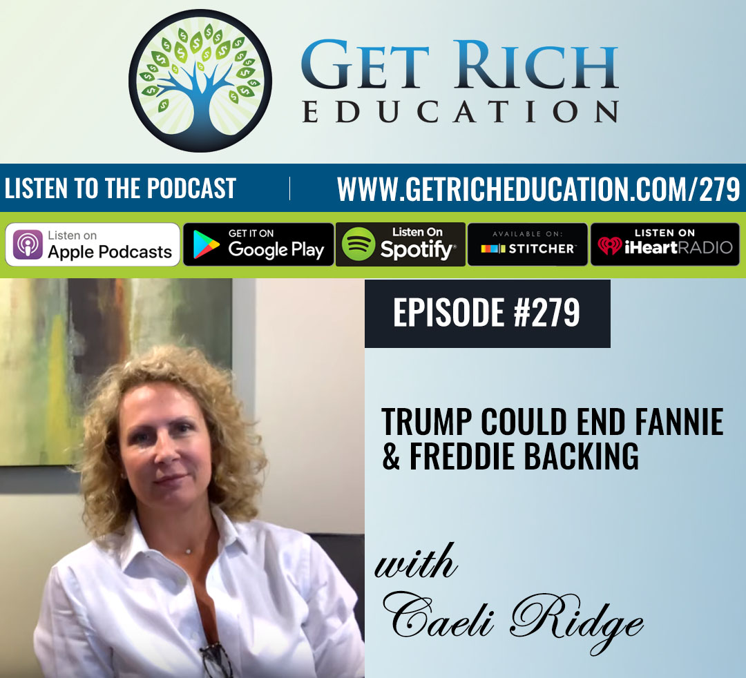 279: Trump Could End Fannie & Freddie Backing with Caeli Ridge