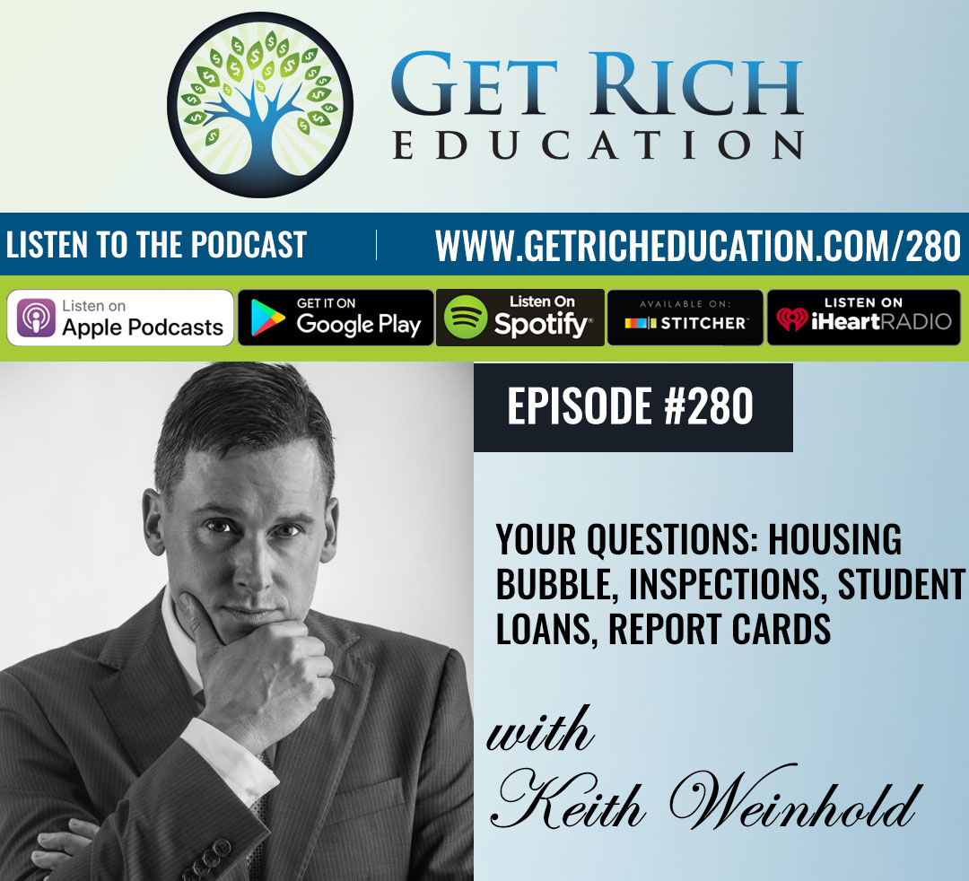 280: Your Questions: Housing Bubble, Inspections, Student Loans, Report Cards