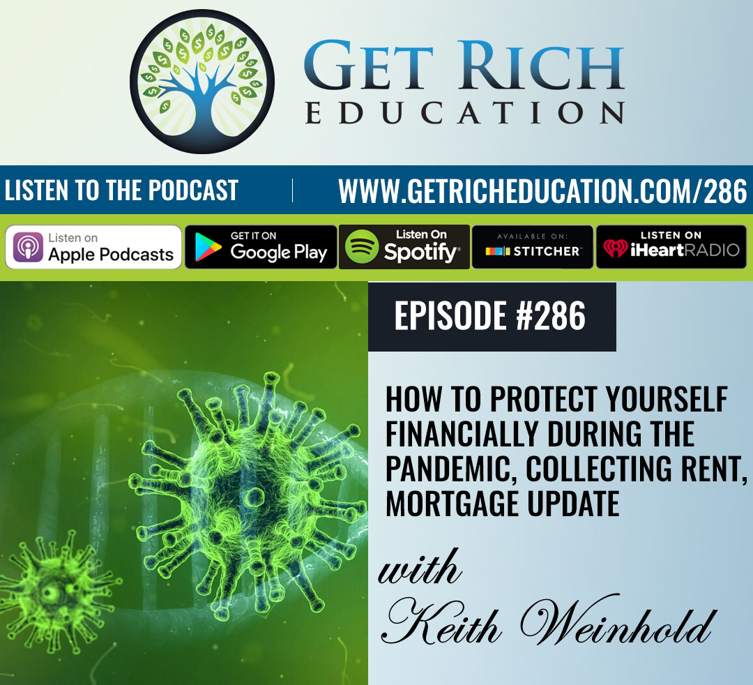 286: How To Protect Yourself Financially During The Pandemic, Collecting Rent, Mortgage Update