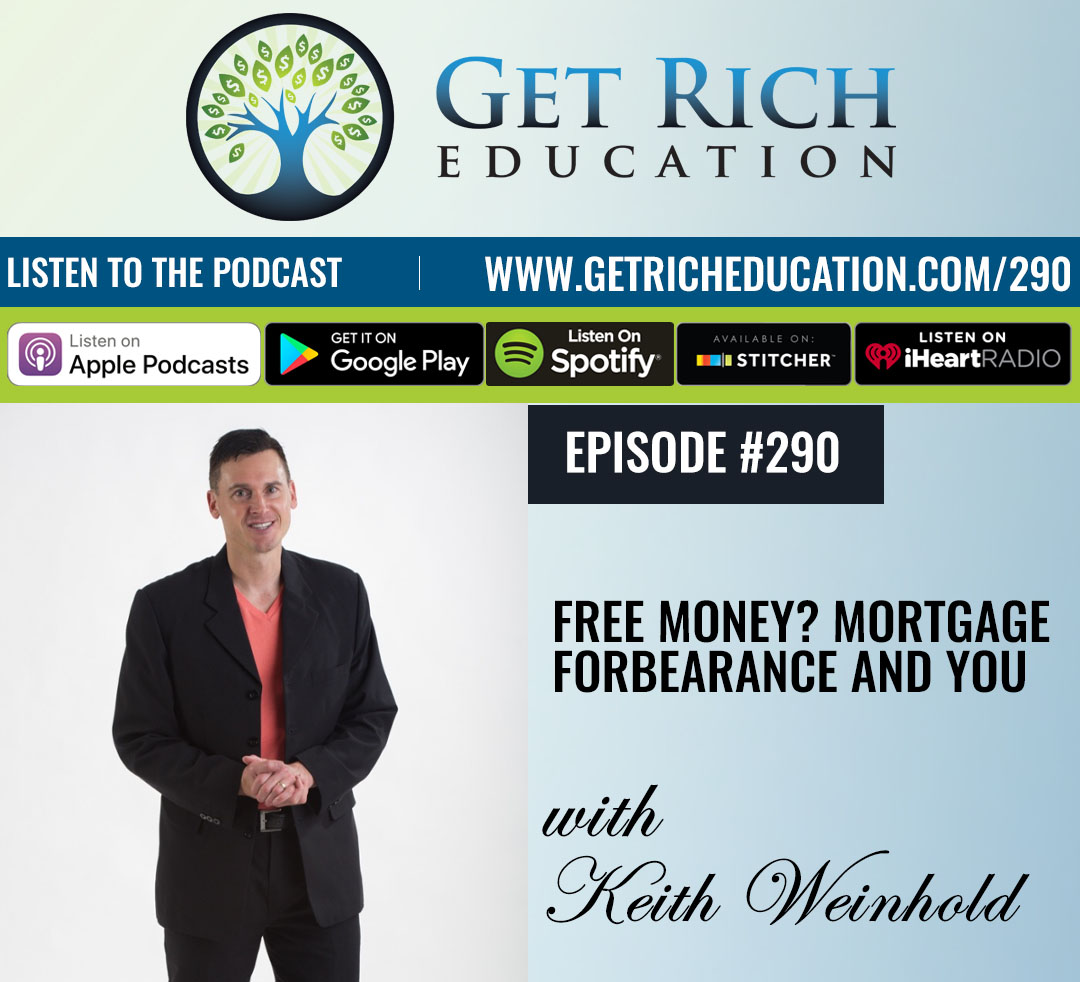 290: Free Money? Mortgage Forbearance And You