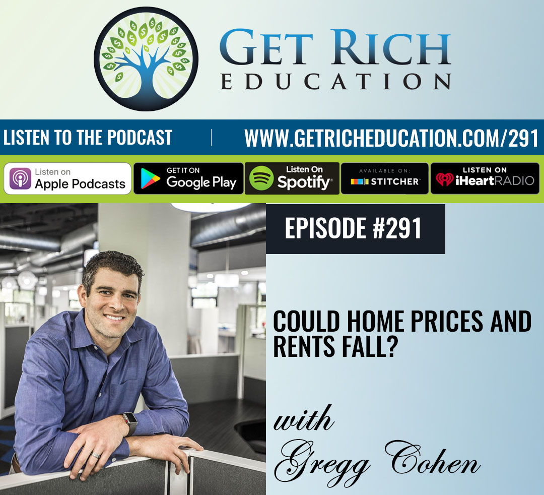 291: Could Home Prices And Rents Fall?