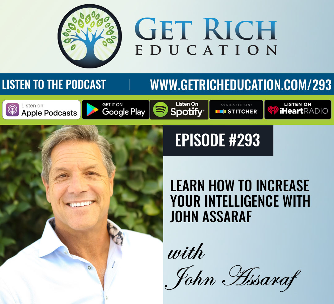 293: Learn How To Increase Your Intelligence with John Assaraf