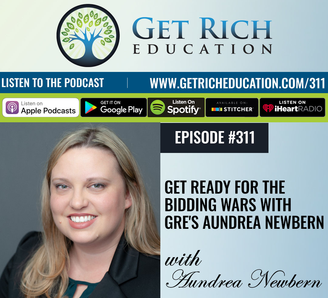 311: Get Ready For The Bidding Wars with GRE's Aundrea Newbern