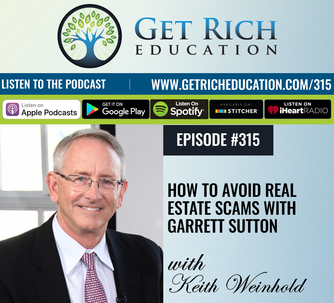 315: How To Avoid Real Estate Scams with Garrett Sutton
