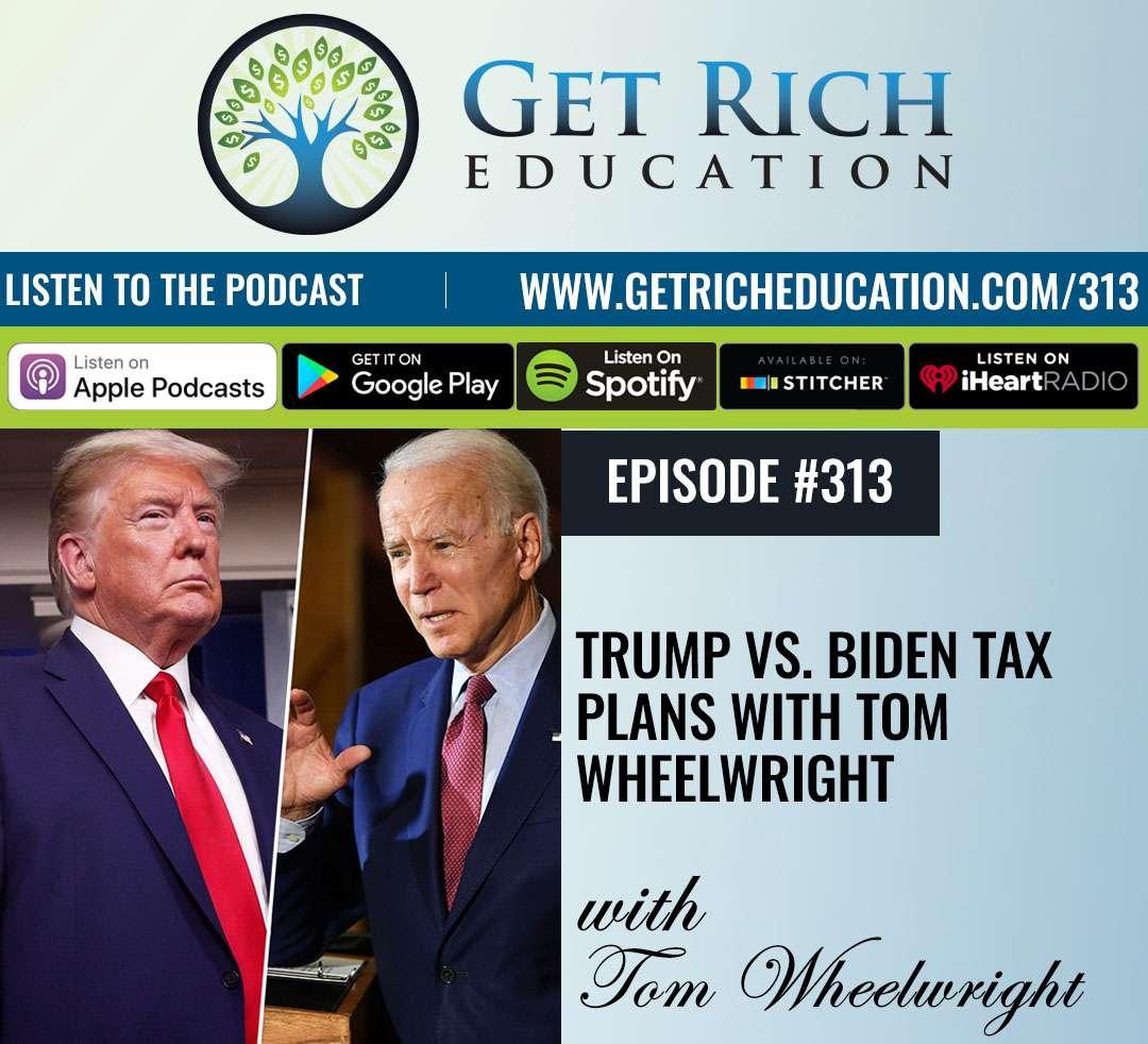 Trump vs. Biden Tax Plans with Tom Wheelwright