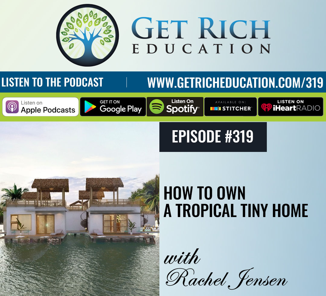 319: How To Own A Tropical Tiny Home