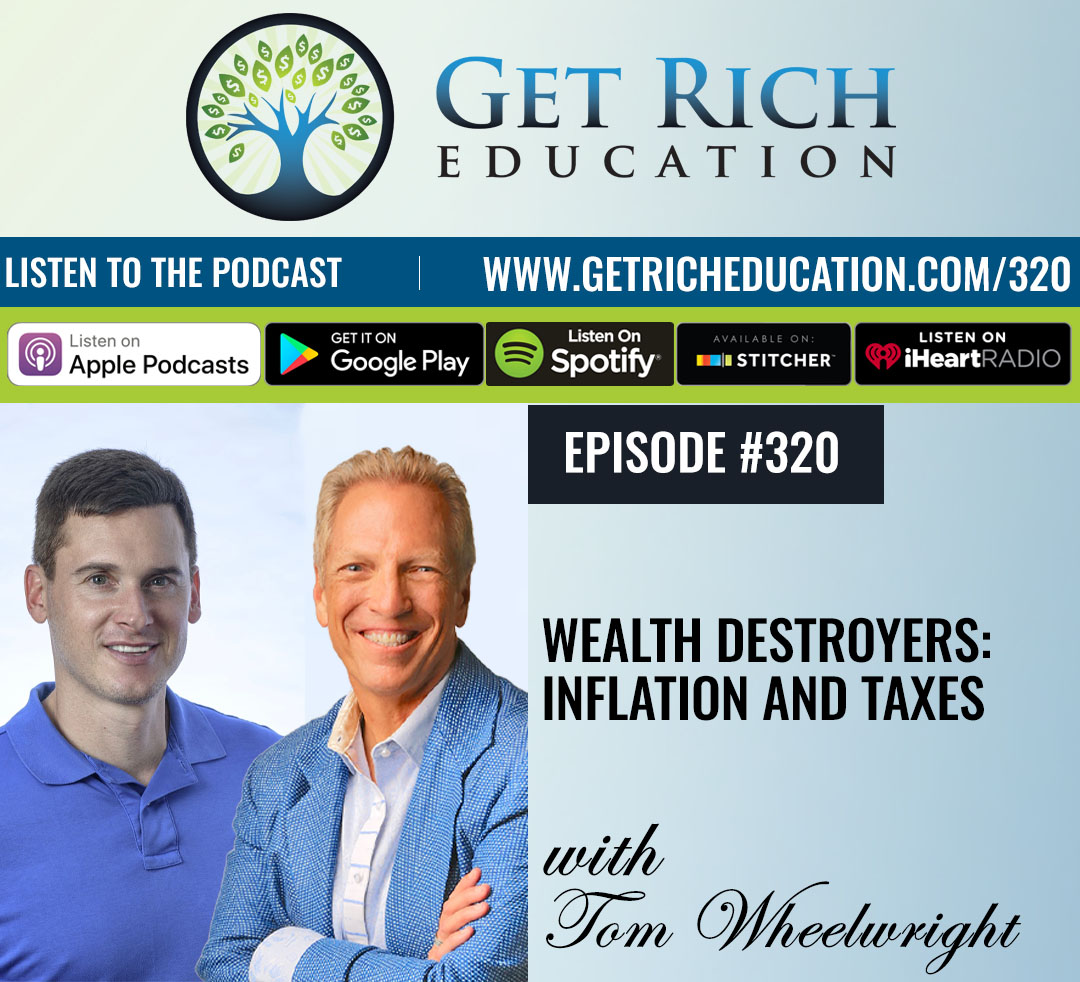 320: Wealth Destroyers: Inflation and Taxes with Tom Wheelwright
