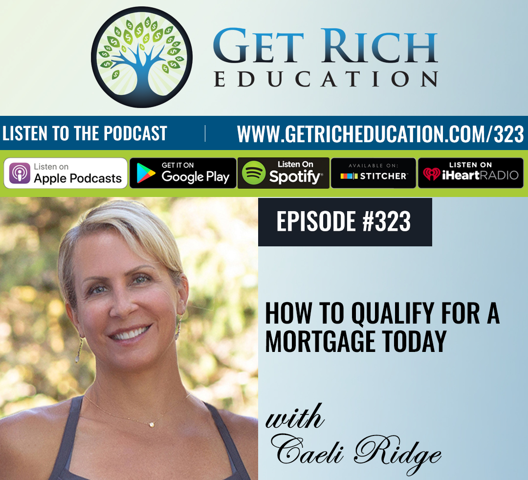 How To Qualify For A Mortgage Today with Caeli Ridge