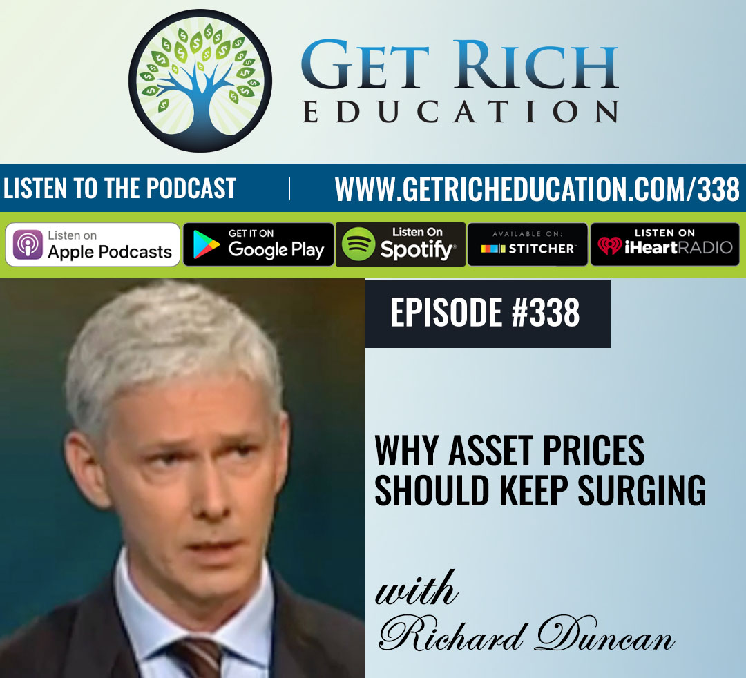 Why Asset Prices Should Keep Surging with Richard Duncan