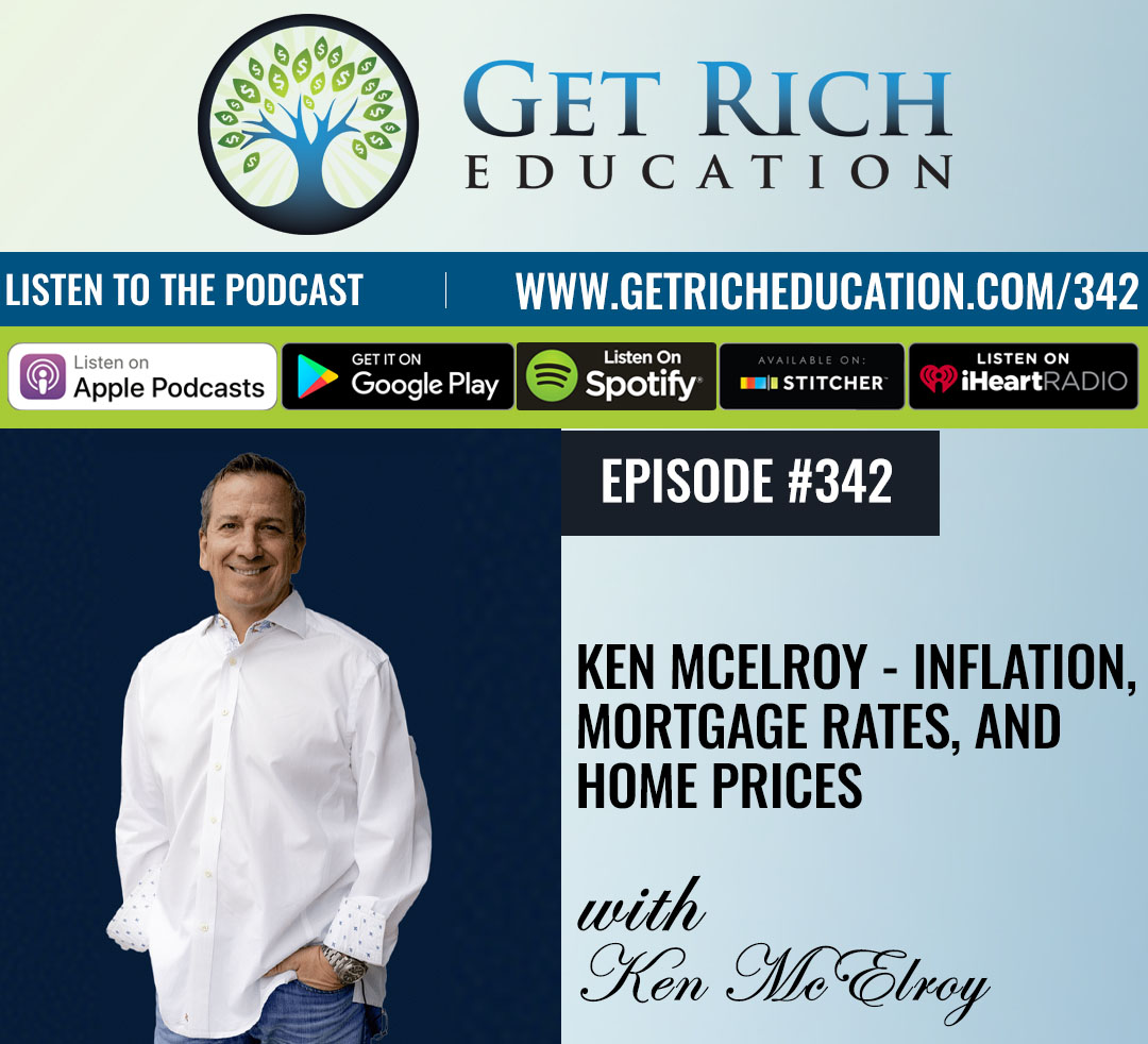 Ken McElroy - Inflation, Mortgage Rates, and Home Prices