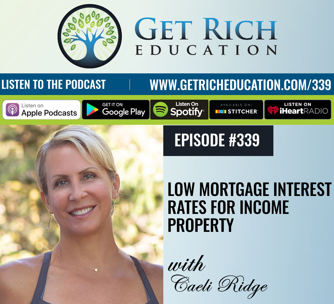 Low Mortgage Interest Rates For Income Property with Caeli Ridge