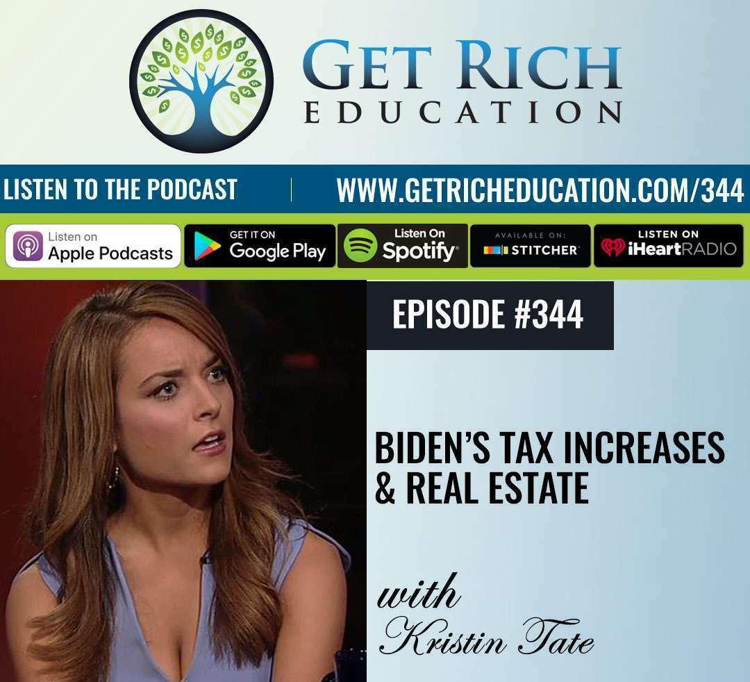 Biden's Tax Increases & Real Estate - with Kristin Tate