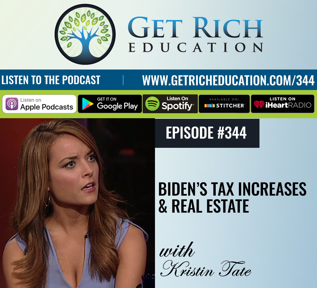 Biden's Tax Increases & Real Estate - with Kristin Tate
