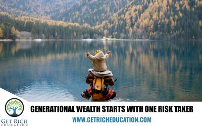 Generational Wealth Starts With One Risk-Taker