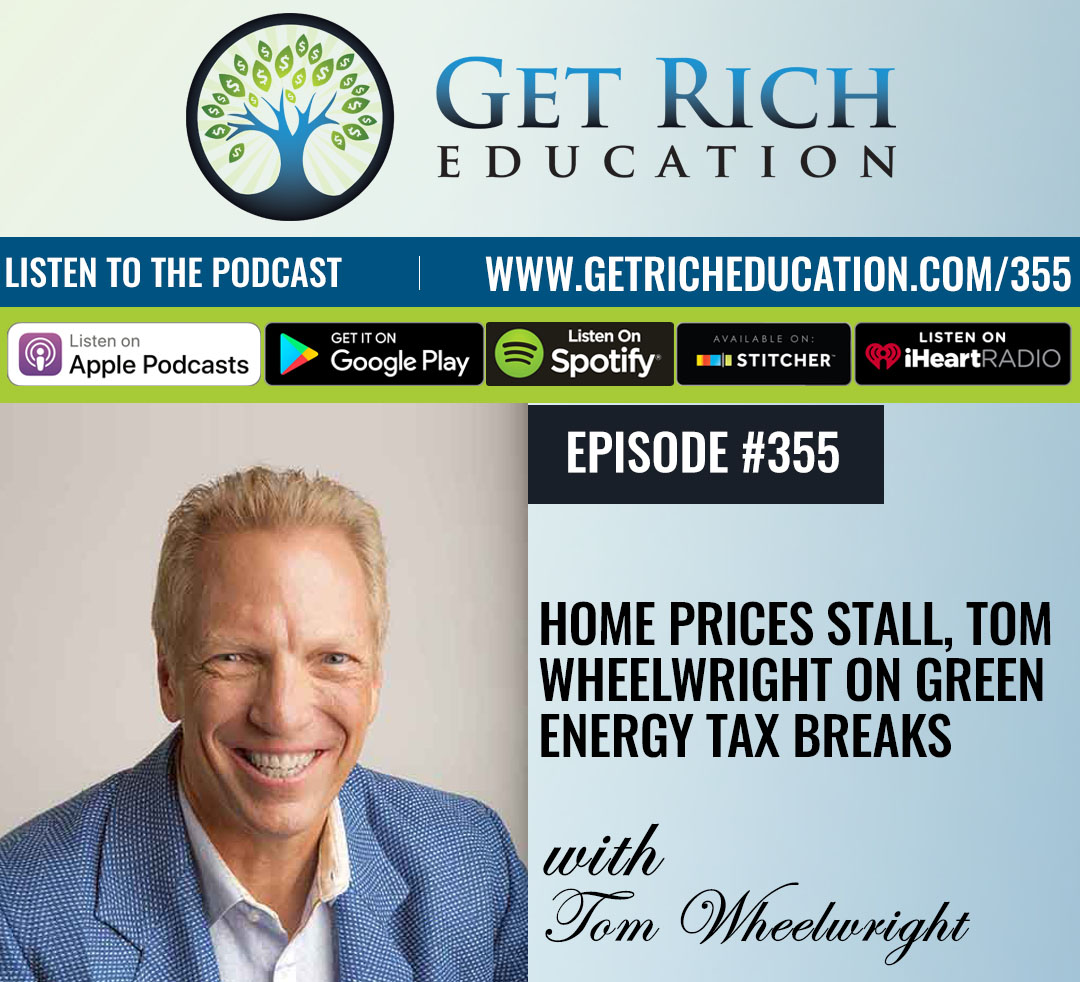 Home Prices Stall, Tom Wheelwright on Green Energy Tax Breaks