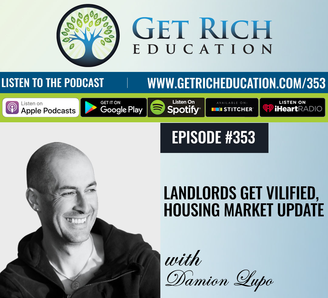Landlords Get Vilified, Housing Market Update with Damion Lupo